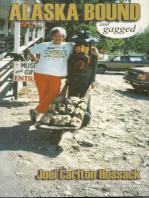 Alaska Bound and Gagged