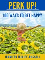 Perk Up! 100 Ways to Get Happy