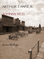 The Legend of Arthur Tanner and Johnny Red
