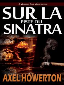 Sur la Piste du Sinatra (Hot Sinatra - French Edition)