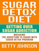 Sugar Detox Diet Getting Over Sugar Addiction
