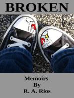 Broken, Memoirs by RA Rios