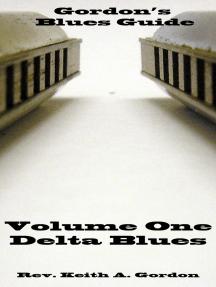 Gordon's Blues Guides, Volume One: Delta Blues