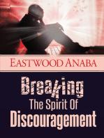 Breaking The Spirit Of Discouragement