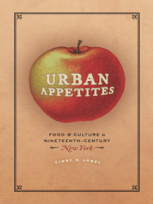 Urban Appetites: Food and Culture in Nineteenth-Century New York