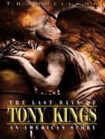 The Last Days of Tony Kings