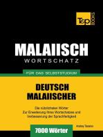 Deutsch-Malaiischer Wortschatz für das Selbststudium: 7000 Wörter