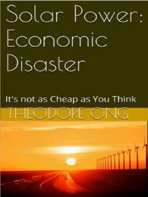 Solar Power: Economic Disaster