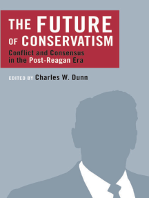 The Future of Conservatism: Conflict and Consensus in the Post-Reagan Era