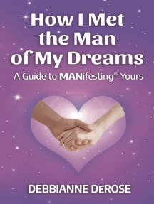 How I Met the Man of My Dreams: a Guide to MANifesting® Yours