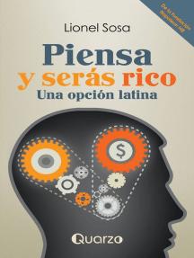 Piensa y serás rico. Una opción latina