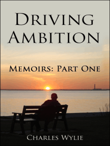 Driving Ambition: Memoirs Part One