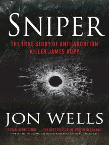 Sniper: The True Story of Anti-Abortion Killer James Kopp