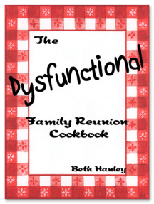 The Dysfunctional Family Reunion Cookbook