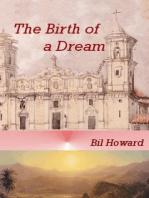 The Birth of a Dream
