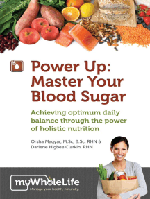 Power Up: Master Your Blood Sugar: Achieving Optimum Daily Balance Through The Power of Holistic Nutrition