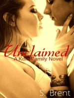 Unclaimed (A Kole Family Novel)