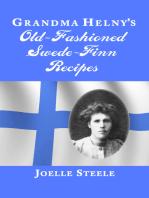 Grandma Helny's Old-Fashioned Swede-Finn Recipes