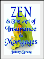 Zen and The Art of Insurance and Mortgages