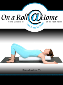 On a Roll @ Home: Home Exercises for Stretch and Massage on the Foam Roller