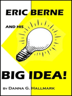 Eric Berne and His Big Idea!