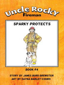 Uncle Rocky, Fireman: Book 4 - Sparky Protects