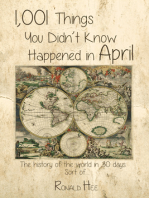1,001 Things You Didn't Know Happened in April