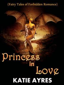 Princess in Love (Fairy tales of forbidden romance)