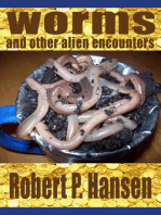 Worms and Other Alien Encounters