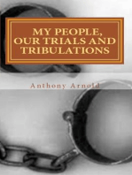My People, Our Trials and Tribulations