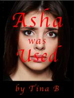 Asha was Used