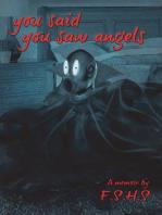 You said You saw Angels