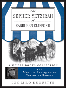 The Sepher Yetzirah of Rabbi Ben Clifford: The Magical Antiquarian Curiosity Shoppe, A Weiser Books Collection