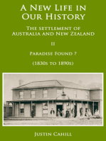 A New Life in our History: the settlement of Australia and New Zealand: volume II Paradise Found ? (1830s to 1890s)