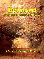 Bernard the Big Hearted Moose