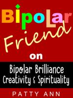 Bipolar Friend on Bipolar Brilliance, Creativity & Spirituality