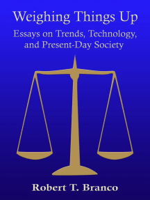 Weighing Things Up: Essays on Trends, Technology, and Present–Day Society