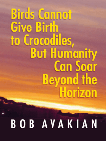 Birds Cannot Give Birth to Crocodiles, But Humanity Can Soar Beyond the Horizon