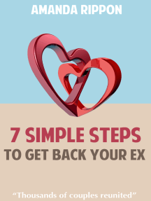 7 Simple Steps To Get Back Your Ex