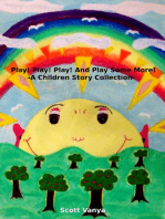 Play! Play! Play! And Play Some More!-A Children Story Collection