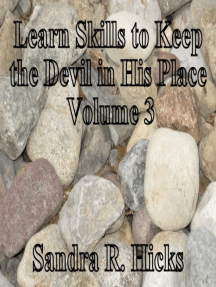 Learn Skills to Keep the Devil in His Place: Volume 3
