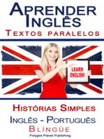 Aprender Inglês - Textos Paralelos - Histórias Simples (Inglês - Português) Blíngüe
