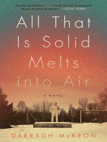 All That Is Solid Melts into Air: A Novel
