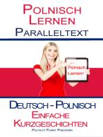 Polnisch Lernen - Parallel Text - Bilingual Leichte Geschichten (Deutsch - Polnisch)