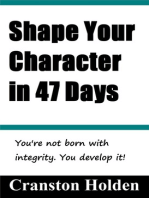 Shape Your Character in 47 Days