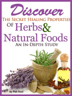 Discover The Secret Healing Properties Of Herbs & Natural Foods An In-Depth Study