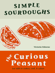 Simple Sourdoughs: The Curious Peasant : Cookery, Craft, and Culture