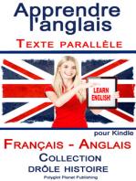 Apprendre l'anglais - Texte parallèle - Collection drôle histoire (Français - Anglais)