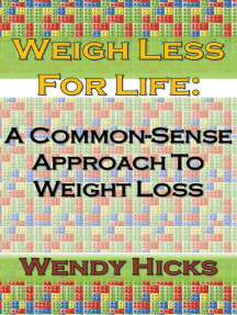 Weigh Less for Life: A Common-sense Approach to Weight Loss
