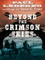 Beyond the Crimson Skies